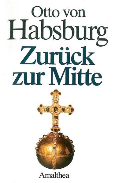 Habsburg_Zurueck_zur_Mitte.jpg
