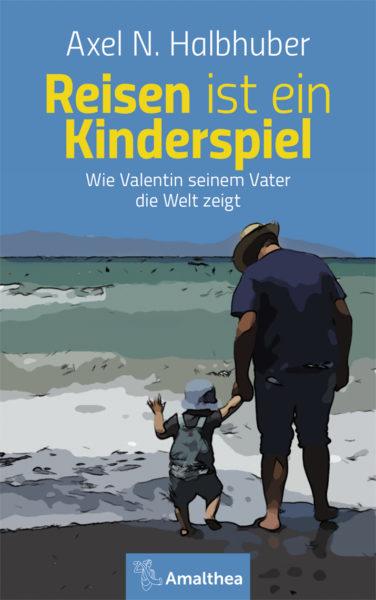 AMA_Halbhuber_Reisen ein Kinderspiel_Cover_RZ.indd