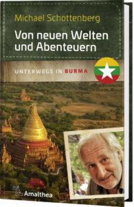 Michael Schottenberg Unterwegs in Burma