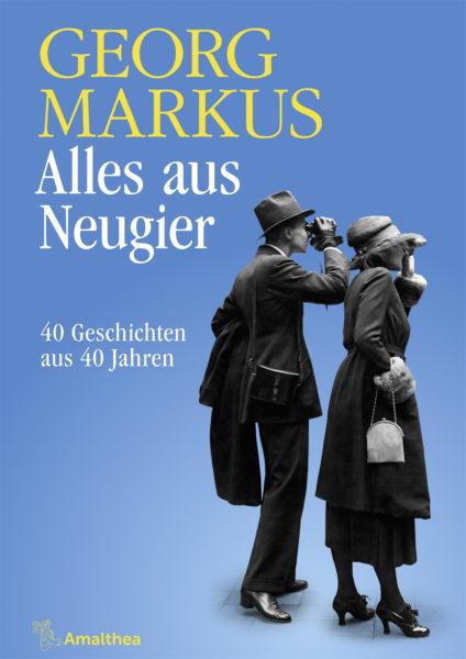 AMA_Markus_Alles nur aus Neugier_Cover_RZ.indd