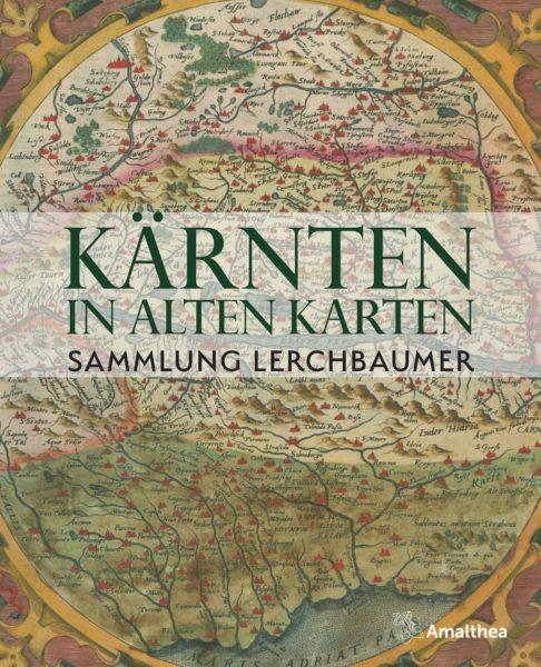 Lerchbaumer_Hist_Karten_Kaernten